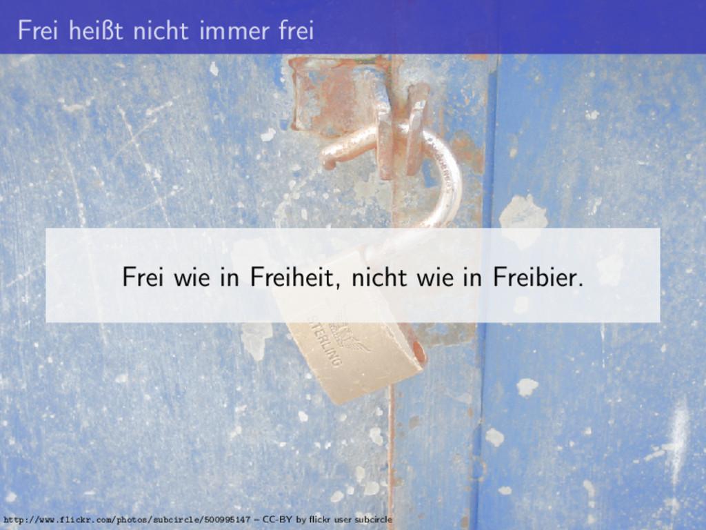 Frei heißt nicht immer frei Frei wie in Freihei...