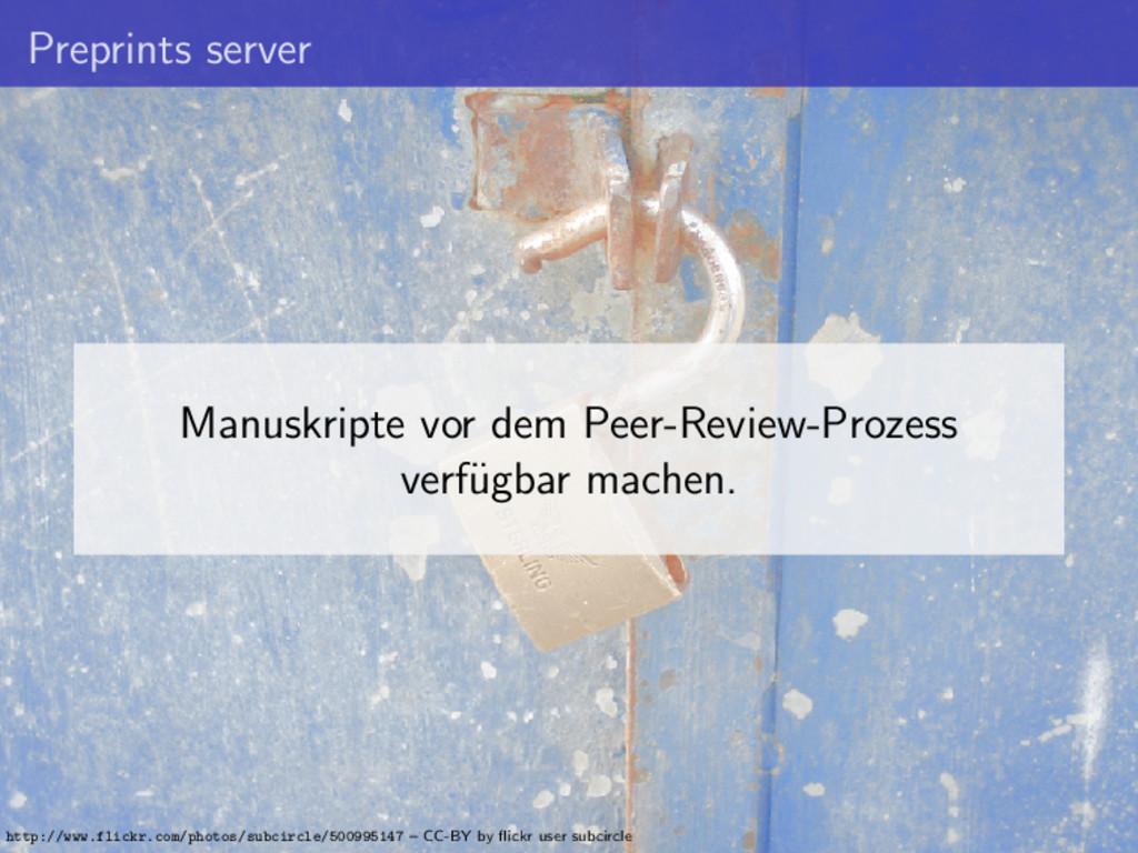 Preprints server Manuskripte vor dem Peer-Revie...