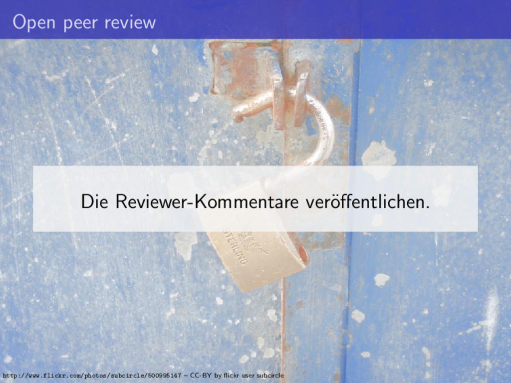 Open peer review Die Reviewer-Kommentare ver¨ o...