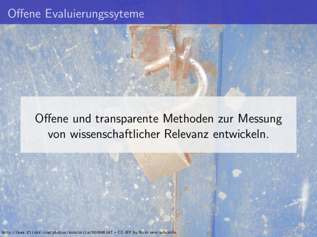 Offene Evaluierungssyteme Offene und transparente...