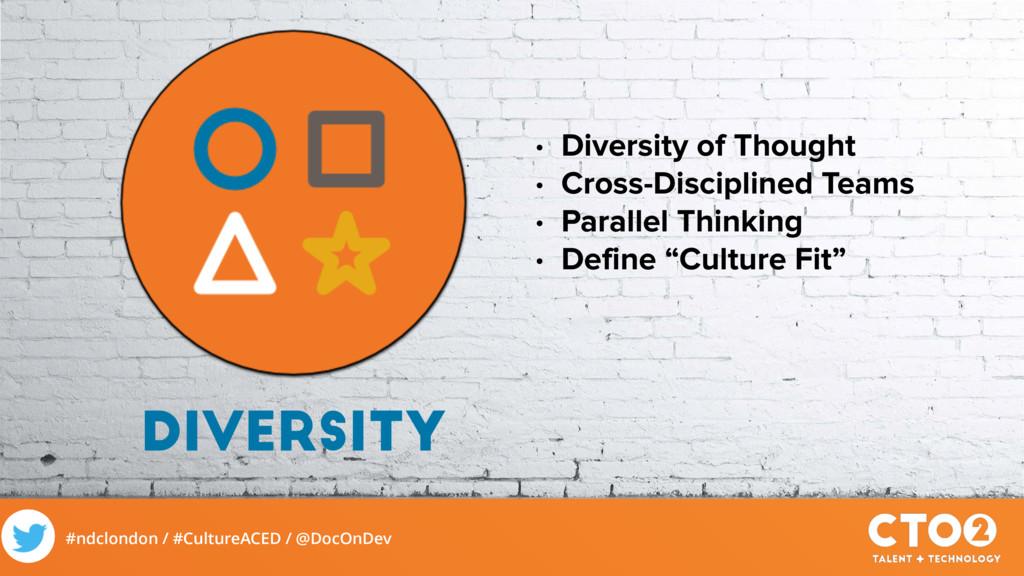 #ndclondon / #CultureACED / @DocOnDev DIVERSITY...