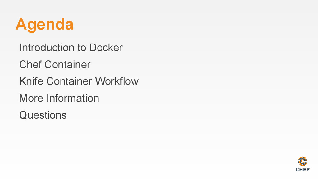 Agenda Introduction to Docker Chef Container Kn...