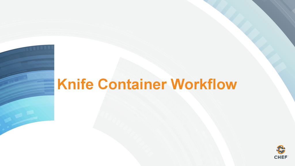 Knife Container Workflow