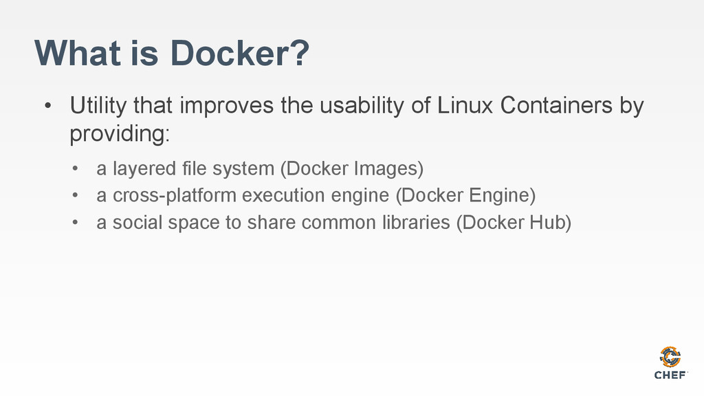 What is Docker? • Utility that improves the usa...