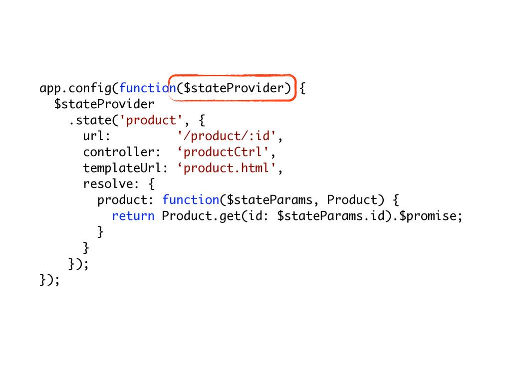 app.config(function($stateProvider) { $statePro...