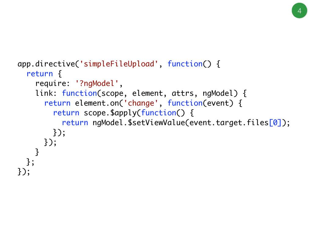 4 app.directive('simpleFileUpload', function() ...