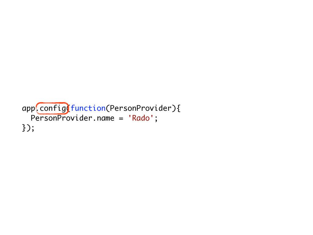 app.config(function(PersonProvider){ PersonProv...