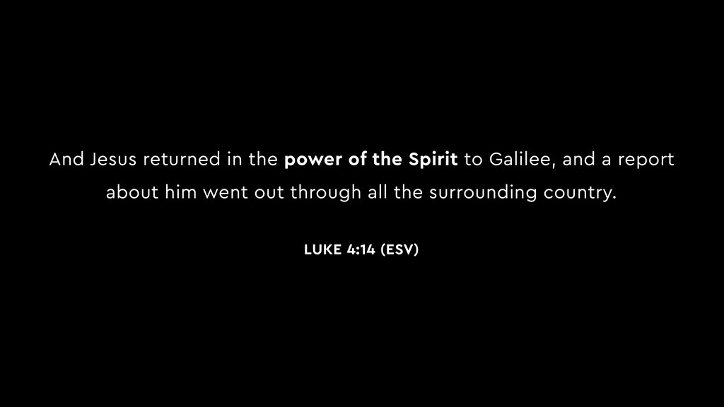 And Jesus returned in the power of the Spirit t...