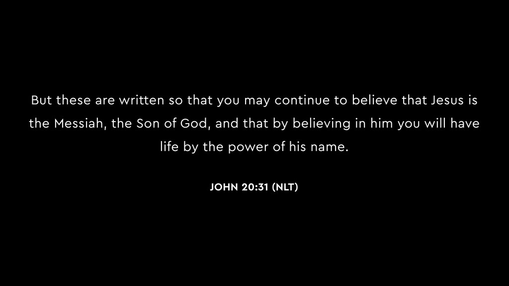 But these are written so that you may continue ...