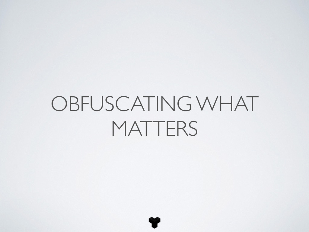 OBFUSCATING WHAT MATTERS