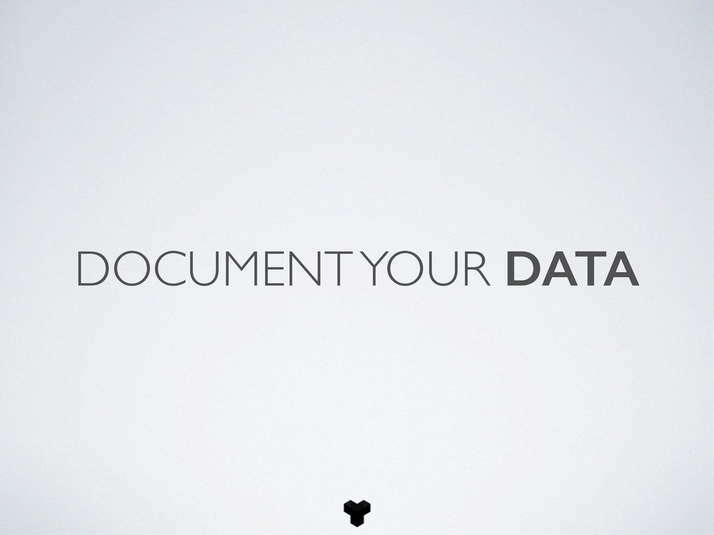 DOCUMENT YOUR DATA
