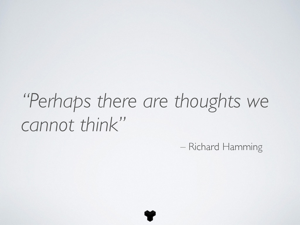"""""""Perhaps there are thoughts we cannot think"""" – ..."""