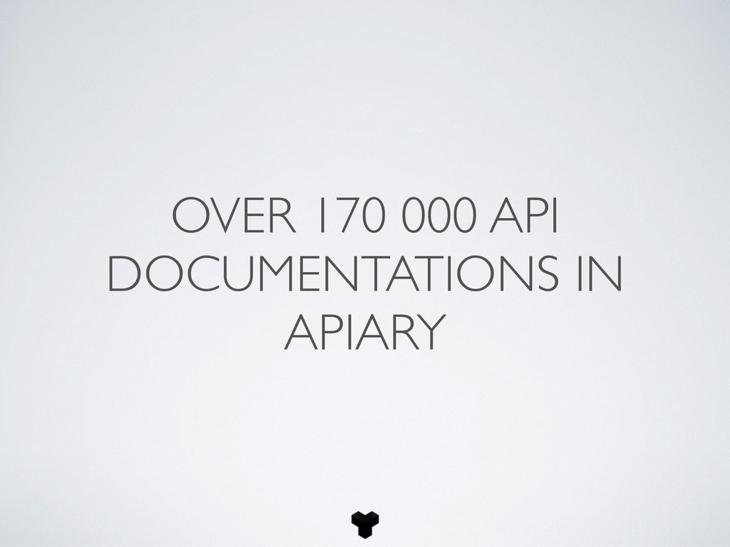 OVER 170 000 API DOCUMENTATIONS IN APIARY