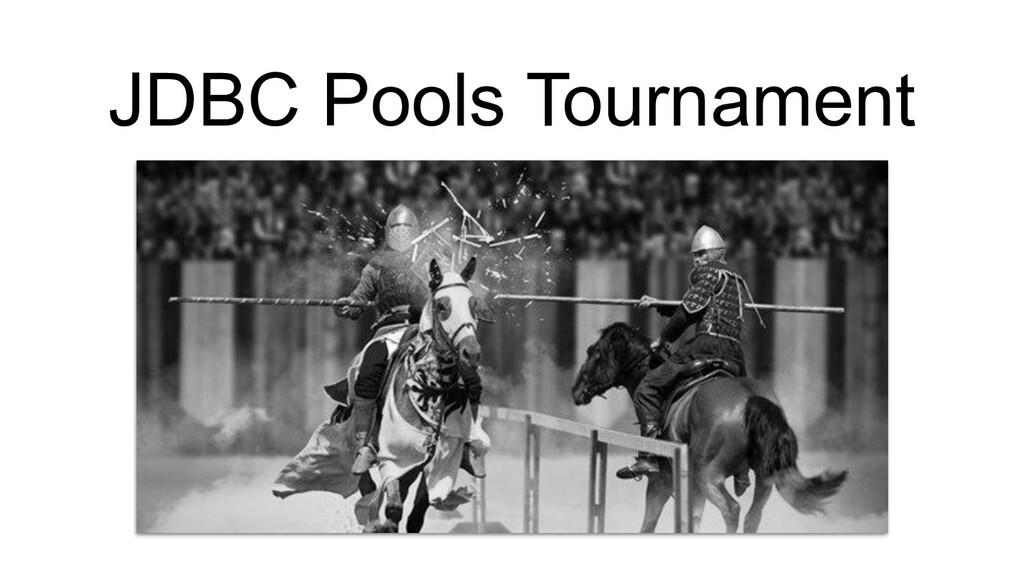 JDBC Pools Tournament