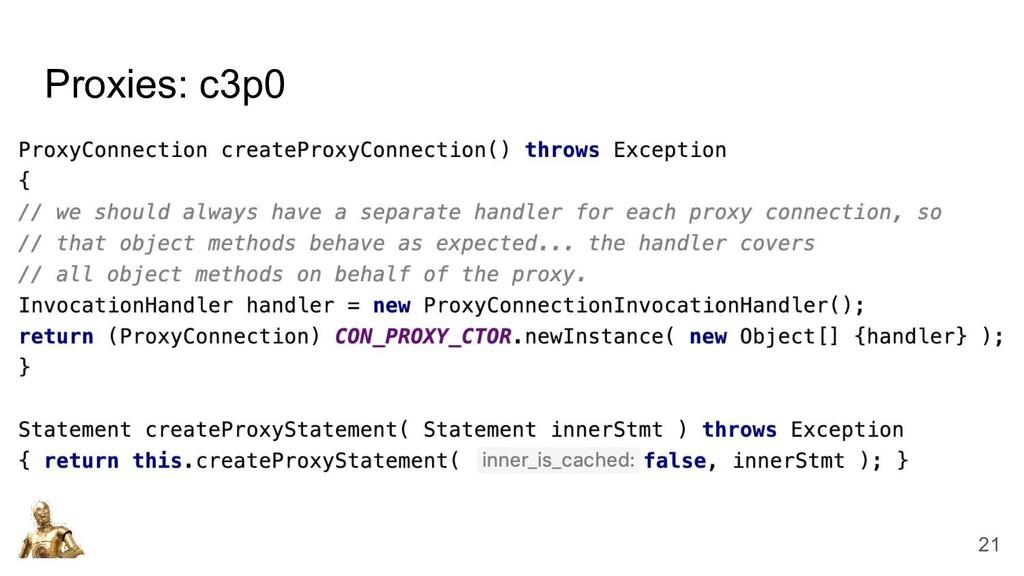 Proxies: c3p0 21