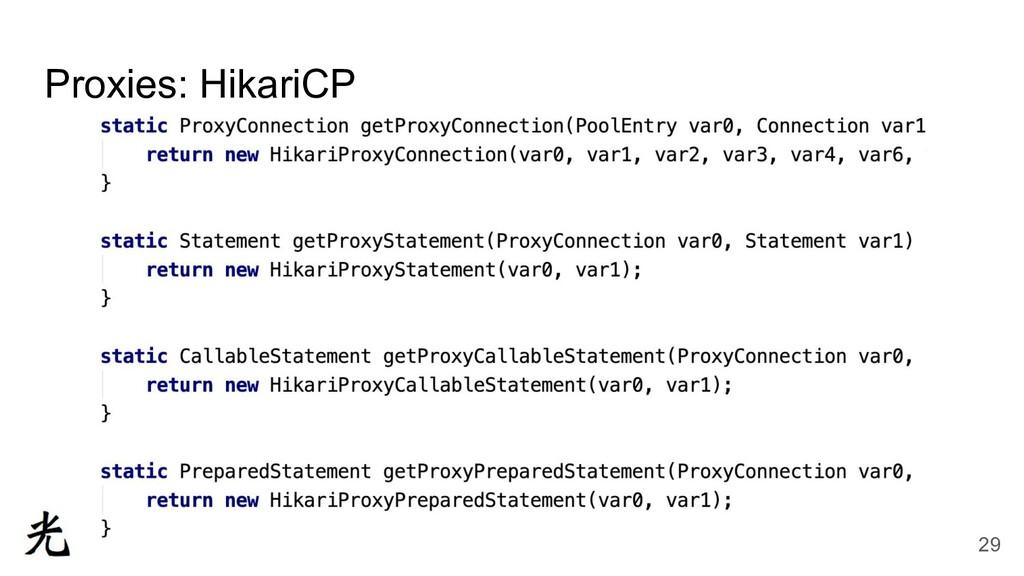 Proxies: HikariCP 29