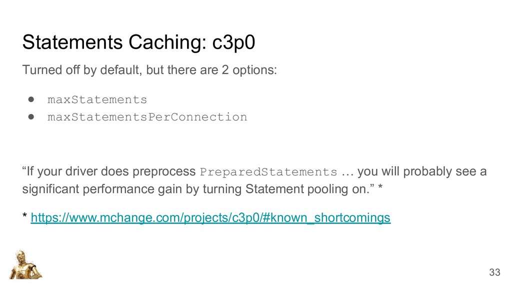 """Statements Caching: c3p0 """"If your driver does p..."""
