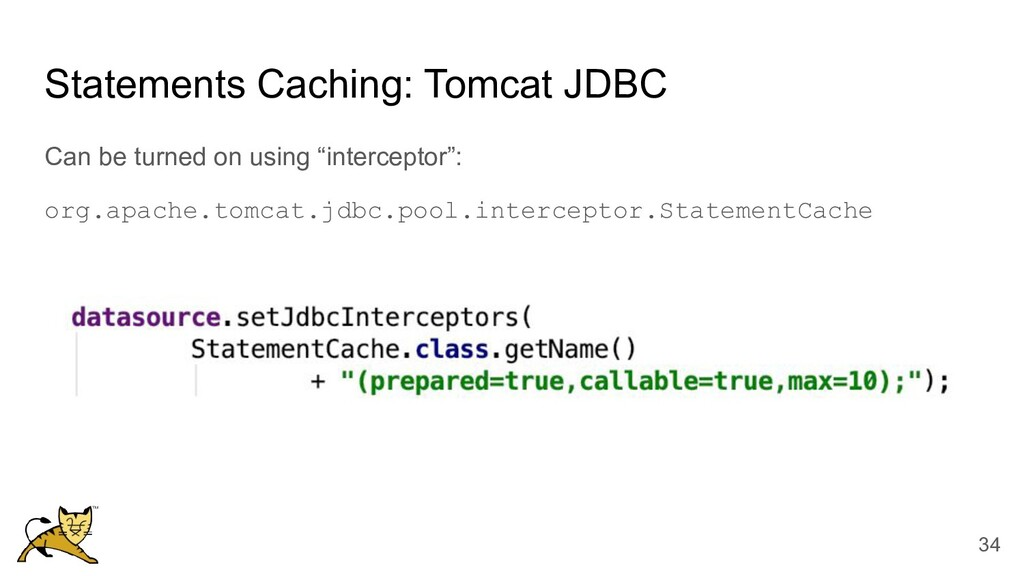 Statements Caching: Tomcat JDBC Can be turned o...