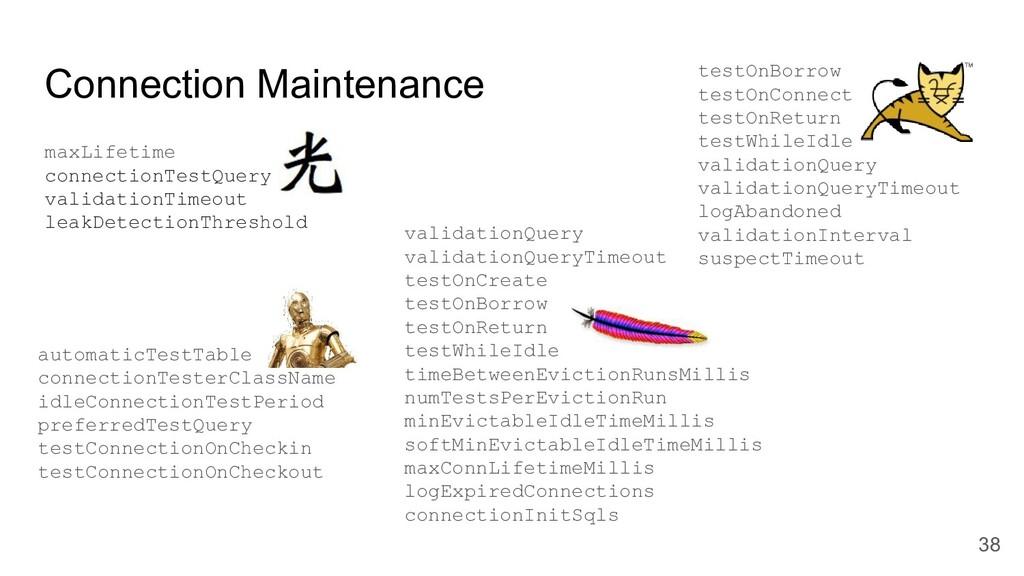 Connection Maintenance maxLifetime connectionTe...