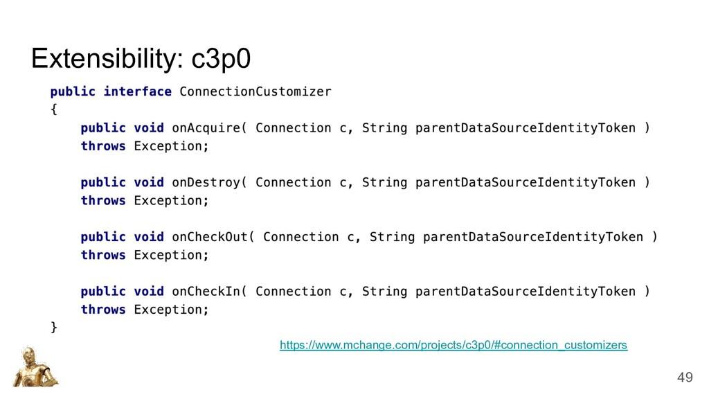 Extensibility: c3p0 https://www.mchange.com/pro...