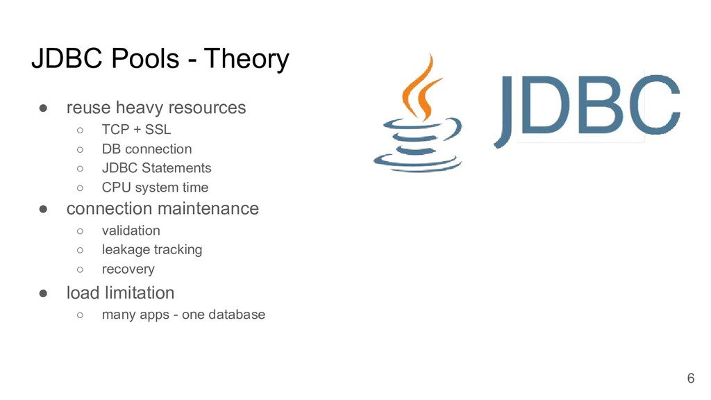 JDBC Pools - Theory ● reuse heavy resources ○ T...
