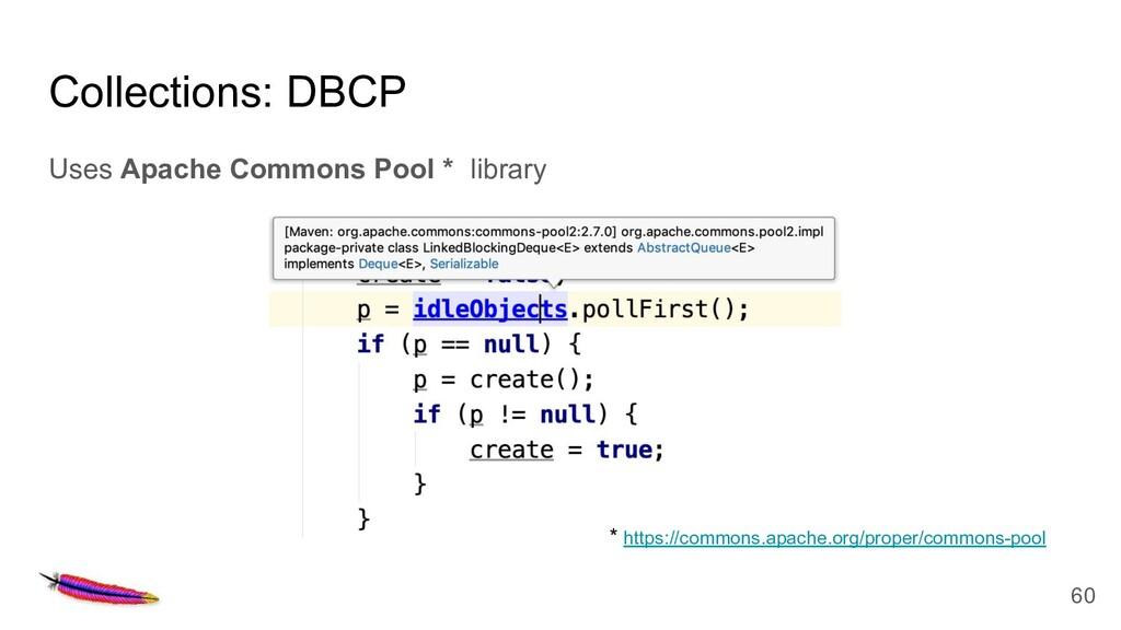Collections: DBCP Uses Apache Commons Pool * li...