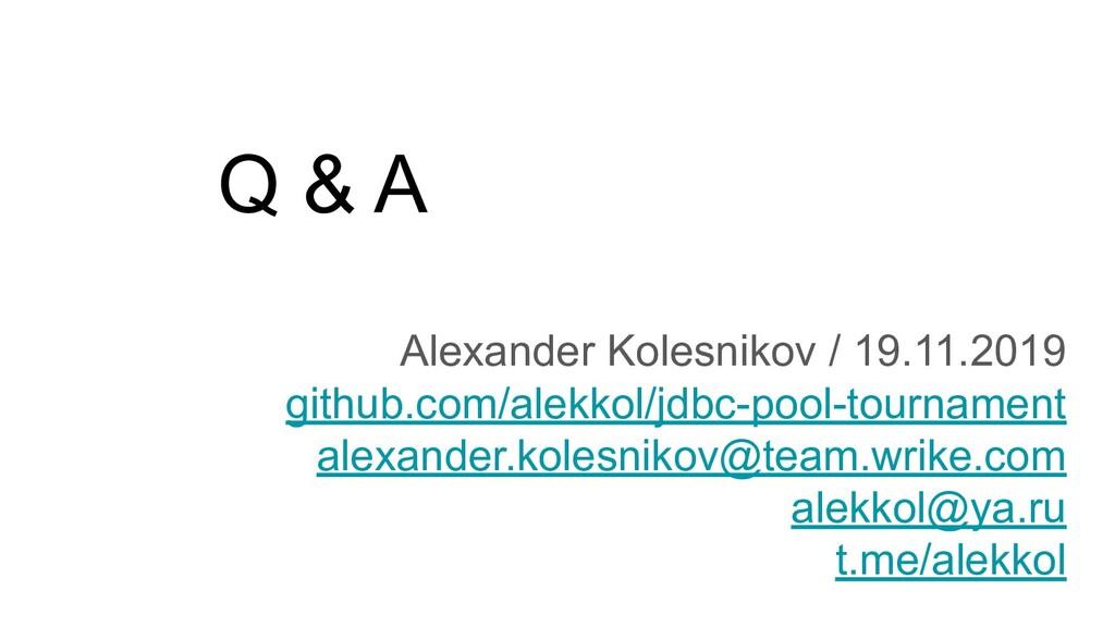 Q & A Alexander Kolesnikov / 19.11.2019 github....