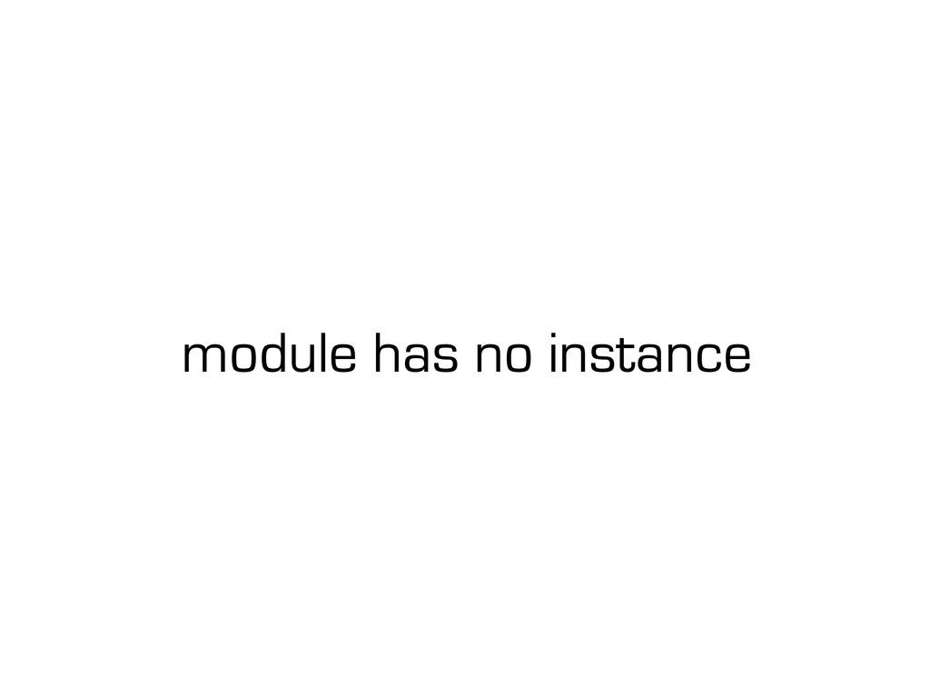 module has no instance