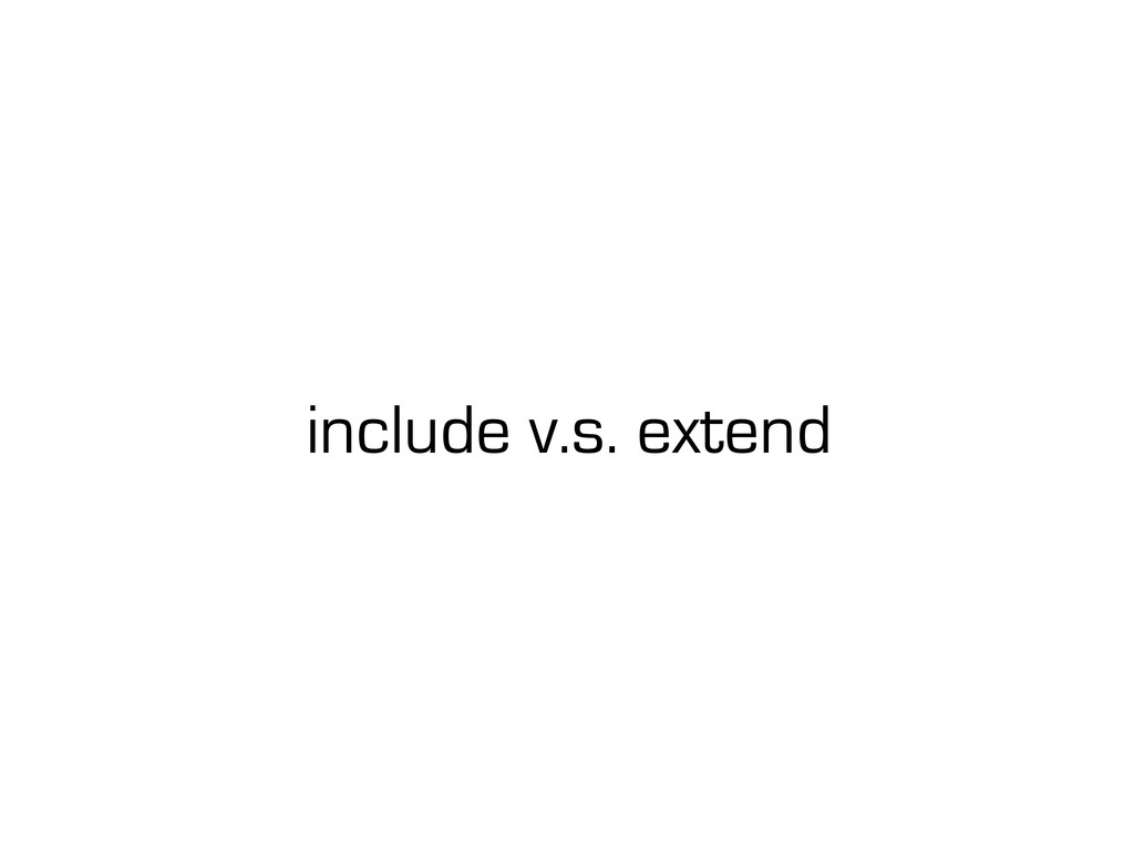 include v.s. extend