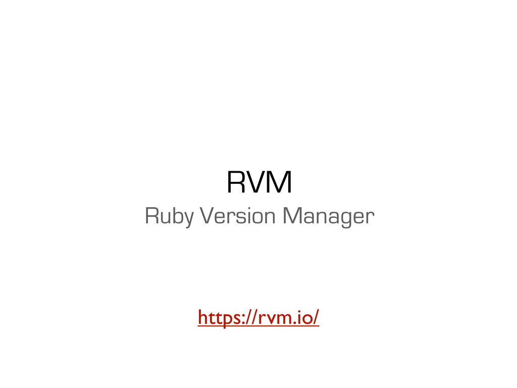 RVM Ruby Version Manager https://rvm.io/