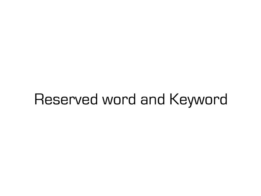 Reserved word and Keyword