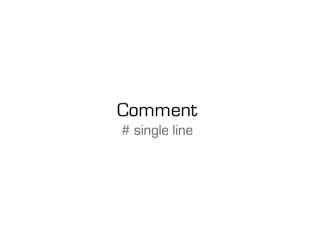 Comment # single line