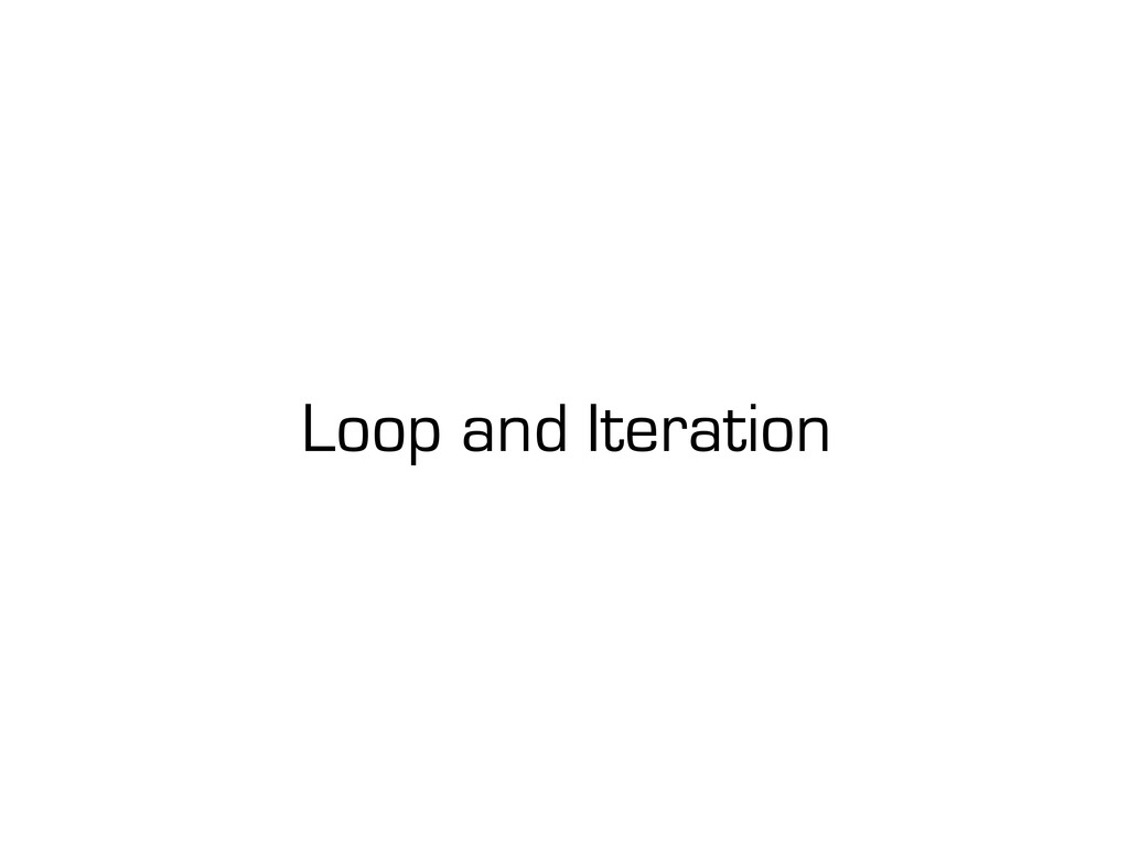 Loop and Iteration