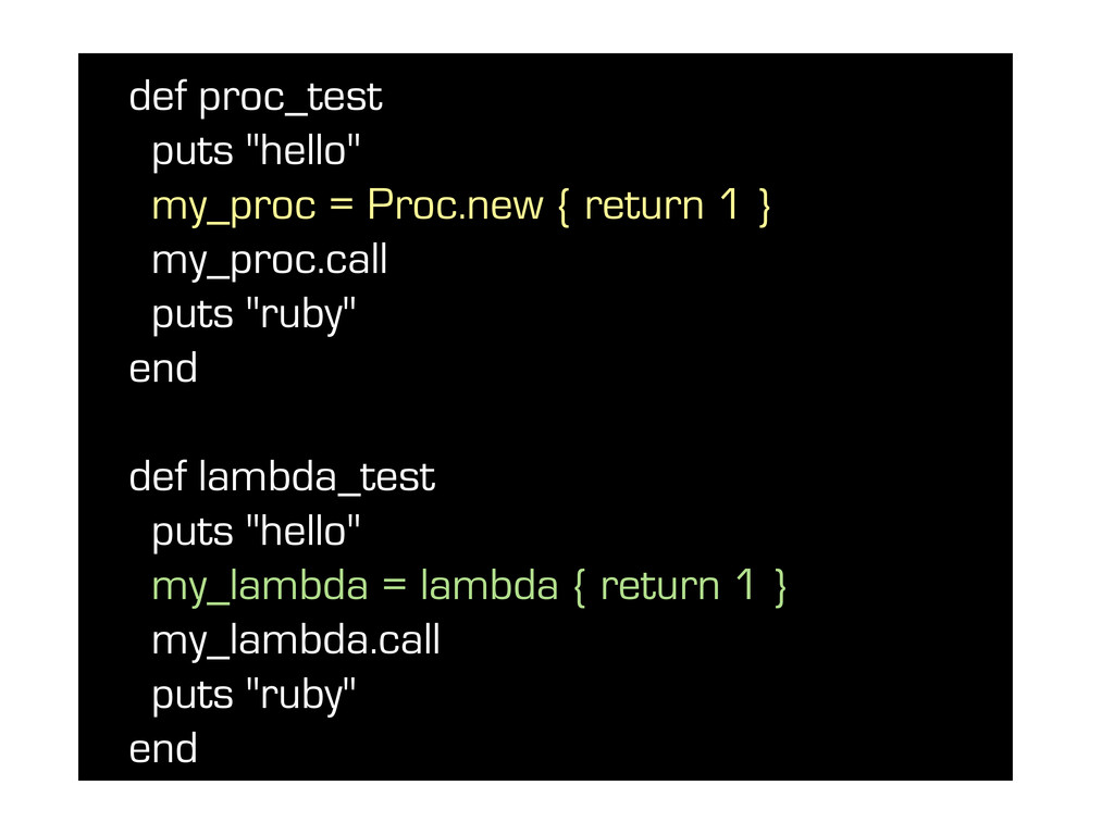"def proc_test puts ""hello"" my_proc = Proc.new {..."