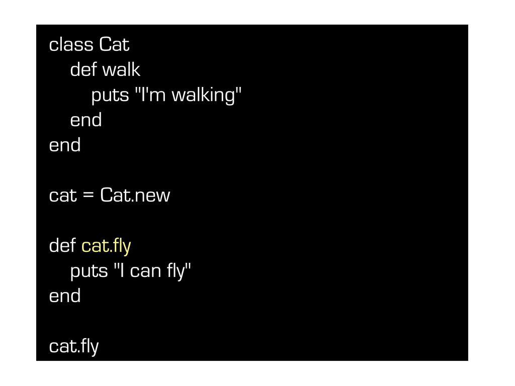 "class Cat def walk puts ""I'm walking"" end end c..."