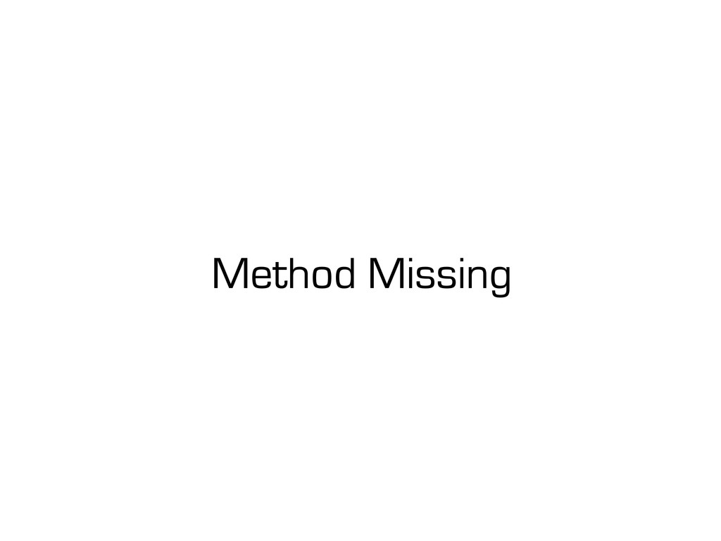 Method Missing