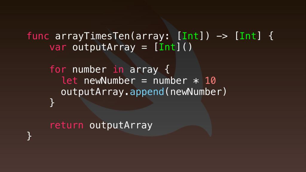 func arrayTimesTen(array: [Int]) -> [Int] { var...