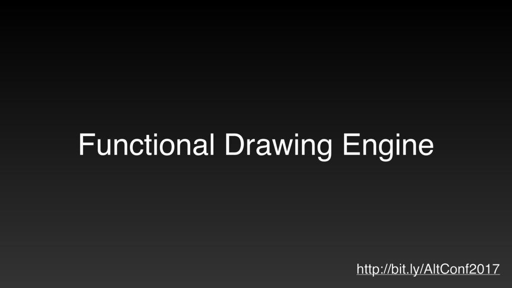 Functional Drawing Engine http://bit.ly/AltConf...