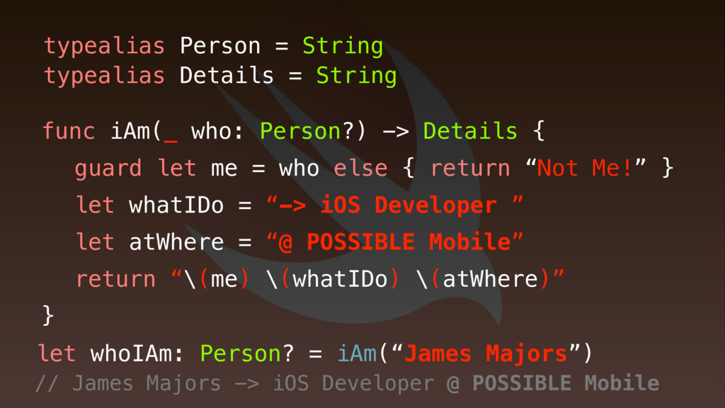 func iAm(_ who: Person?) -> Details { typealias...