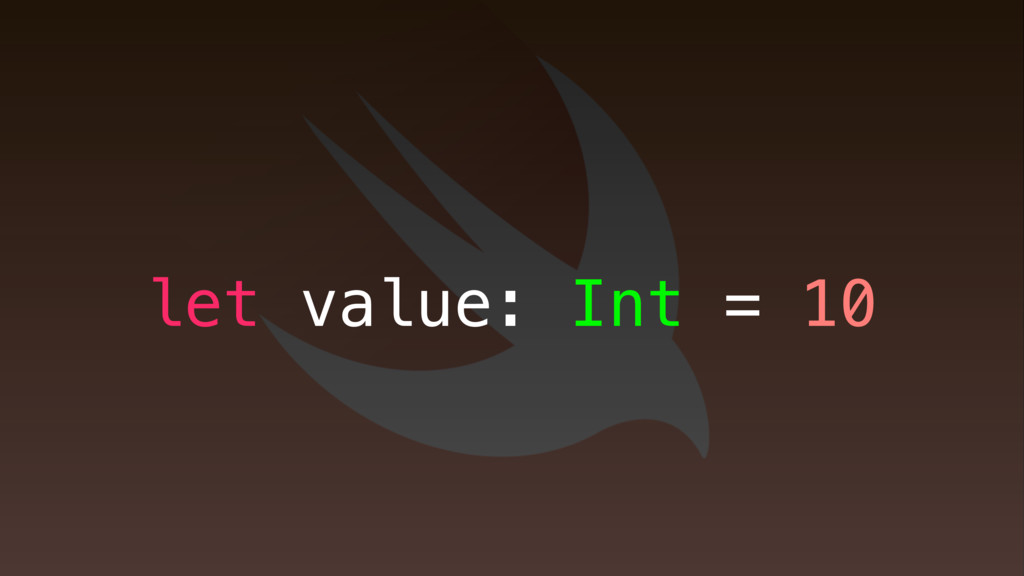 let value: Int = 10