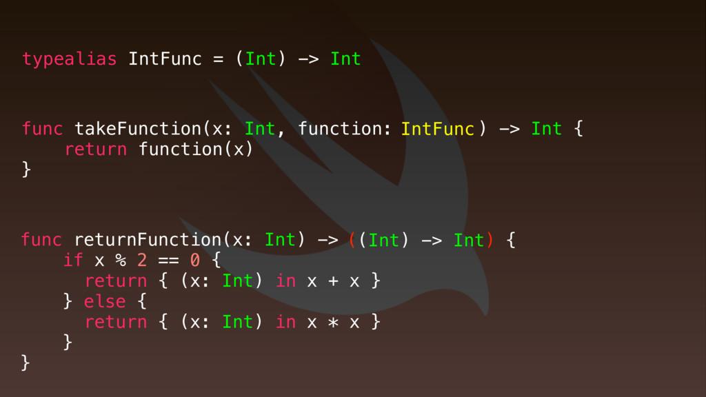 IntFunc func takeFunction(x: Int, function: ret...