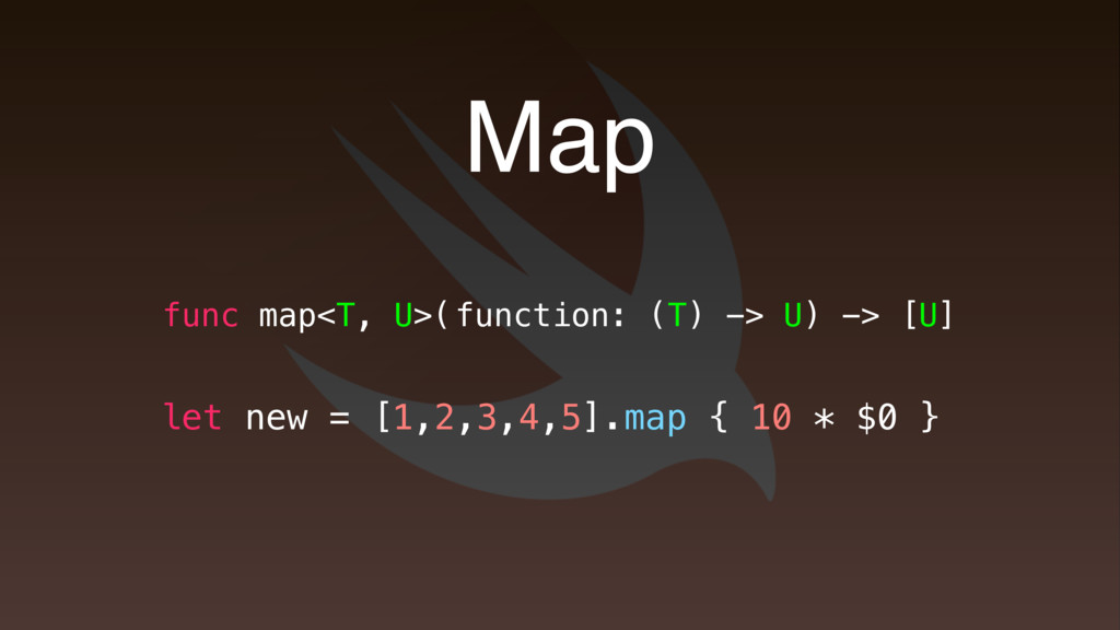 Map func map<T, U>( function: (T) -> U) -> [U] ...