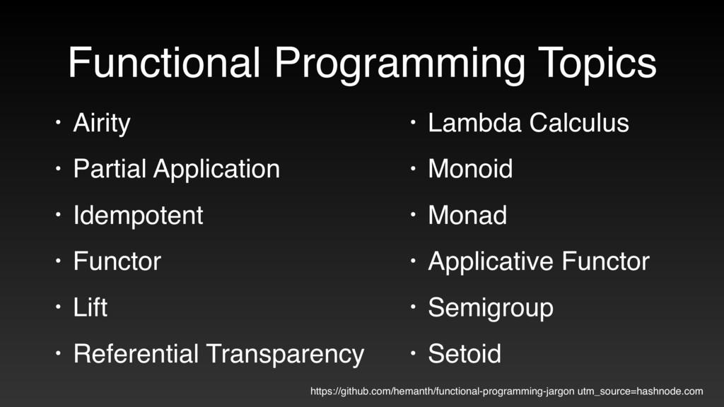 Functional Programming Topics • Airity • Partia...