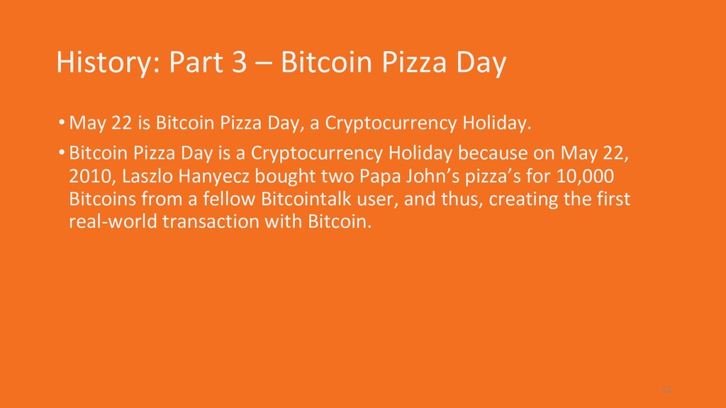 History: Part 3 – Bitcoin Pizza Day •May 22 is ...