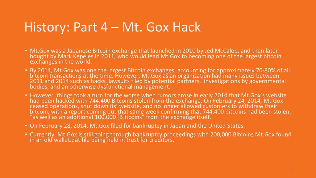 History: Part 4 – Mt. Gox Hack • Mt.Gox was a J...