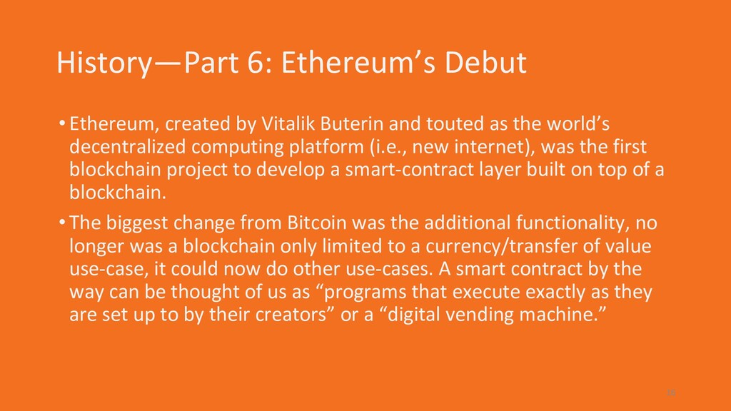 History—Part 6: Ethereum's Debut •Ethereum, cre...