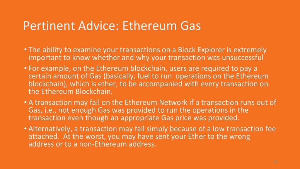 Pertinent Advice: Ethereum Gas • The ability to...