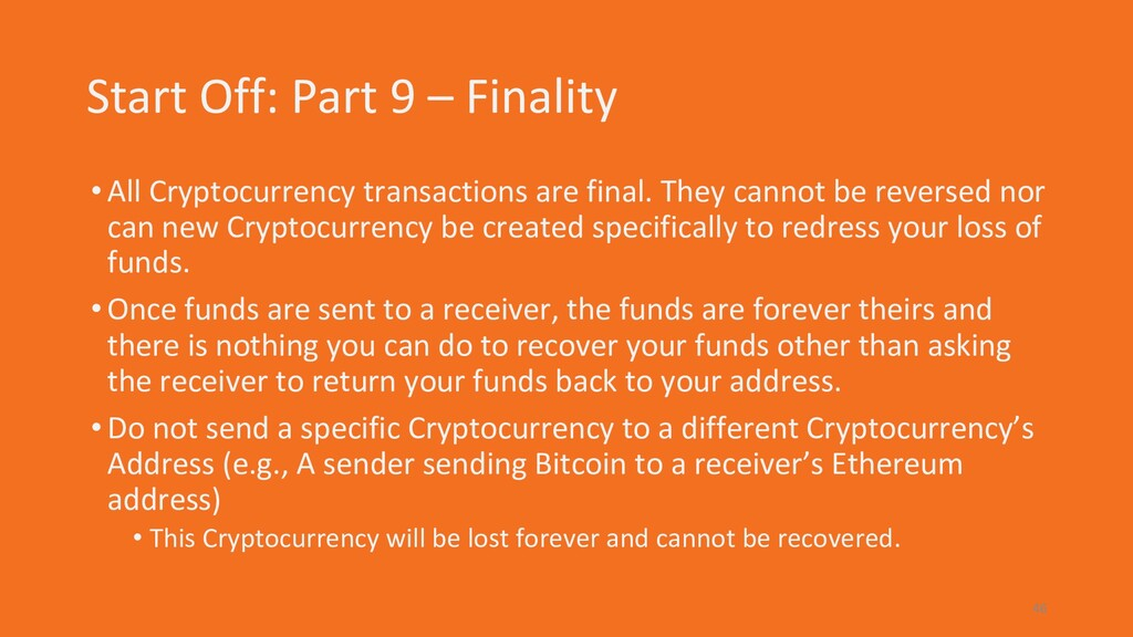 Start Off: Part 9 – Finality •All Cryptocurrenc...