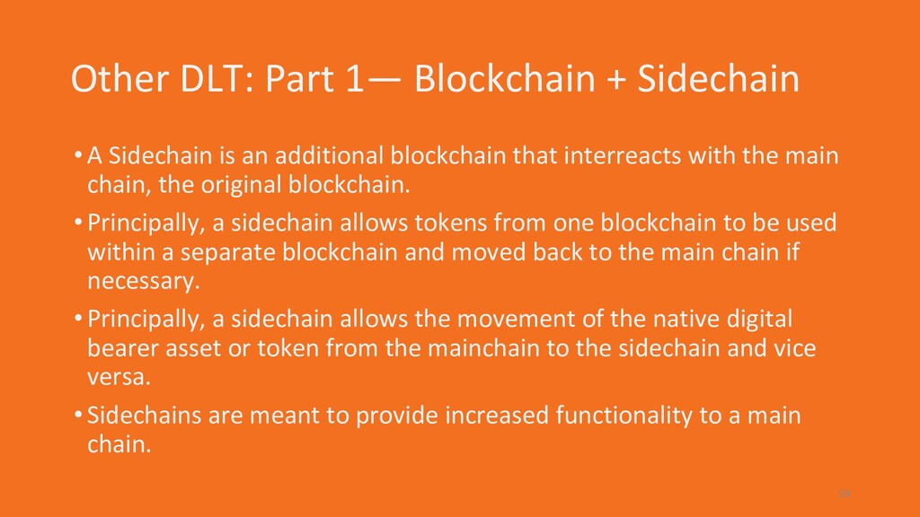 Other DLT: Part 1— Blockchain + Sidechain •A Si...
