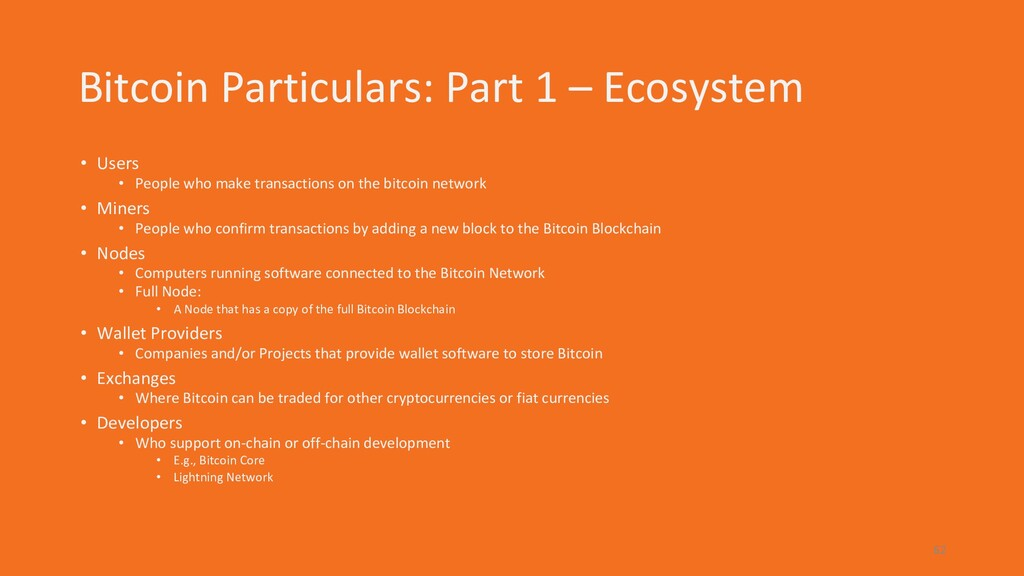 Bitcoin Particulars: Part 1 – Ecosystem • Users...